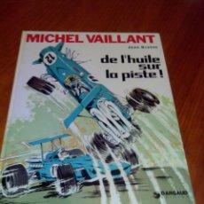 Cómics: MICHEL VAILLANT DE L'HUILE SUR LA PISTE 1970 DARGAUD. Lote 78100998