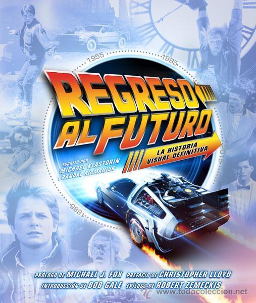 CÓMICS. REGRESO AL FUTURO: LA HISTORIA VISUAL DEFINITIVA - KLASTORIN/ATAMANIUK (CARTONÉ) (Tebeos y Comics - Norma - Comic USA)