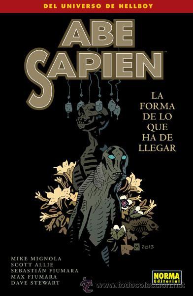 CÓMICS. ABE SAPIEN 4. LA FORMA DE LO QUE HA DE LLEGAR - MIKE MIGNOLA/SCOTT ALLIE/MAX FIUMARA/SEBASTI (Tebeos y Comics - Norma - Comic USA)