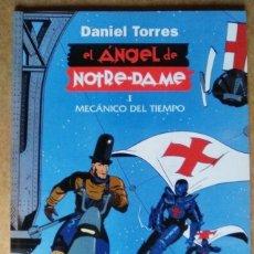 Cómics: EL ANGEL DE NOTRE-DAME 1 MECANICO DEL TIEMPO (DANIEL TORRES) COL. DANIEL TORRES Nº 6 - NORMA OFI15T. Lote 56224520