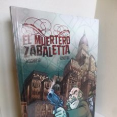 Cómics: EL MUERTERO ZABALETTA (AGRIMBAU / GINEVRA) NORMA, 2008 OFRT. Lote 98177267