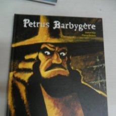 Cómics: PETRUS BARBYGERE (JOANN SFAR / PIERRE DUBOIS) NORMA. Lote 56944651