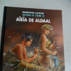 Cómics: HISTORIA DE CYANN 3. AÏEÏA DE ALDAAL, DE BOURGEON Y LACROIX. Lote 56944829