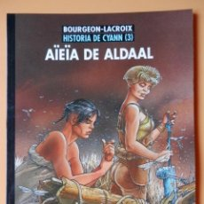 Cómics: HISTORIA DE CYANN (3). AÏEÏA DE ALDAAL. COLECCIÓN EXTRA COLOR, Nº 225 - BOURGEON-LACROIX. Lote 57294899