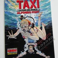 Cómics: TAXI - LA FOSA DEL DIABLO - CÓMIC - ALFONSO FONT - NORMA EDITORIAL - COLECCIÓN COMOC 78 - 1ª EDICIÓN. Lote 57529102