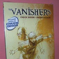 Cómics: THE VANISHERS. CHUCK DIXON - ANDRES KLACIK. NORMA EDITORIAL. Lote 57616675