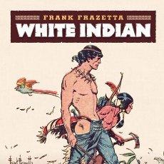 Cómics: CÓMICS. WHITE INDIAN - FRANK FRAZETTA (CARTONE). Lote 201556618