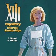 Cómics: CÓMICS. XIII MYSTERY 8. MARTHA SHOEBRIDGE - FRANK GIROUD/COLIN WILSON (CARTONÉ). Lote 194286272