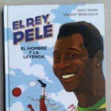 Cómics: EL REY PELÉ. EL HOMBRE Y LA LEYENDA, DE EDDY SIMON Y VINCENT BRASCAGLIA.. Lote 67386753