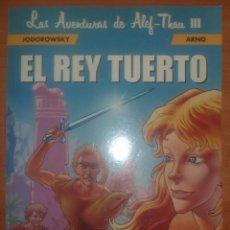 Cómics: LAS AVENTURAS DE ALEF THAU. EL REY TUERTO. JODOROWSKY. ARNO. NORMA EDITORIAL.. Lote 70218897