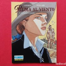 Cómics: CIMOC EXTRA COLOR Nº 138. PLUMA AL VIENTO 2-EL PAJARO TRUENO-COTHIAS-JUILLARD-C-15. Lote 70497105