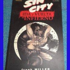 Cómics: SIN CITY IDA Y VUELTA AL INFIERNO FRANK MILLER ED NORMA 2001 VOL 1 DE 3 . Lote 74746179