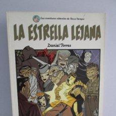 Cómics: LA ESTRELLA LEJANA. DANIEL TORRES. EDITORIAL NORMA. CIMOC. COMICS. VER FOTOGRAFIAS ADJUNTAS. Lote 77556333