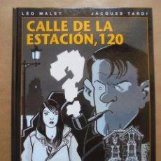 Cómics: CALLE DE LA ESTACIÓN 120 - LÉO MALET Y TARDI - NORMA - CARTONÉ - IMPECABLE - JMV. Lote 79154813