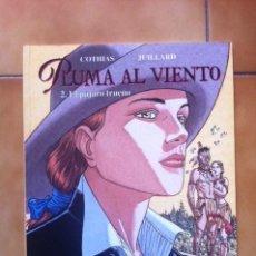 Cómics: CIMOC EXTRA COLOR Nº 138. PLUMA AL VIENTO 2 - EL PAJARO TRUENO - P. COTHIAS Y ANDRE JUILLARD. Lote 90976887