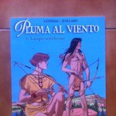 Cómics: CIMOC EXTRA COLOR Nº 182. PLUMA AL VIENTO 3 - GUAPO-TENEBROSO - P. COTHIAS Y ANDRE JUILLARD. Lote 81086672