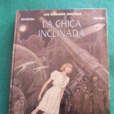 Cómics: LAS CIUDADES OSCURAS LA CHICA INCLINADA NORMA EDITORIAL. Lote 81742996