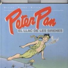 Cómics: PETER PAN. EL LLAC DE LES SIRENES. ED. NORMA 1991. TAPA DURA. Lote 82263720