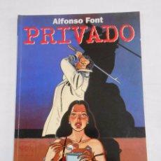 Cómics: PRIVADO. - ALFONSO FONT / NORMA EDITORIAL. TDKC23. Lote 83147012