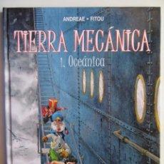 Cómics: TIERRA MECANICA 1 / OCEANICA - ANDREAE Y FITOU - NORMA - TAPA DURA. Lote 83804768