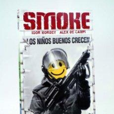 Cómics: EL DÍA DESPUÉS 8. SMOKE LOS NIÑOS BUENOS CRECEN (IGOR KORDEY / DE CAMPI) NORMA, 2006. OFRT ANTES 16E. Lote 183703088