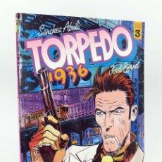 Cómics: TORPEDO 1936 3. (ENRIQUE SÁNCHEZ ABULÍ / JORDI BERNET) TOUTAIN, 1985. OFRT. Lote 147422934