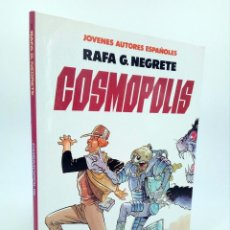 Cómics: JÓVENES AUTORES ESPAÑOLES. 3. COSMÓPOLIS (RAFA G. NEGRETE. INTRO: AZPIRI) TOUTAIN, 1986. OFRT. Lote 195036112