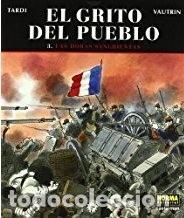 EL GRITO DEL PUEBLO- NUM. 3 – LAS HORAS SANGRIENTAS- AUTORES: JACQUES TARDI, VAUTRIN (Tebeos y Comics - Norma - Otros)