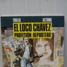 Cómics: EL LOCO CHAVEZ PROFESION : REPORTERO ... TRILLO.ALTUNA (NORMA 1991). Lote 95430587