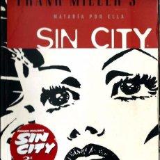Cómics: FRANK MILLER - SIN CITY - MATARIA POR ELLA - NORMA 2007 3ª EDICION - USADO. Lote 95757283
