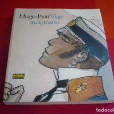 Cómics: HUGO PRATT VIAJE IMAGINARIO ¡MUY BUEN ESTADO! NORMA CORTO MALTES. Lote 97670751