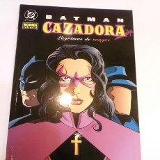 Cómics: BATMAN CAZADORA - LAGRIMAS DE SANGRE - NORMA EDIT.- 2005. Lote 100489704