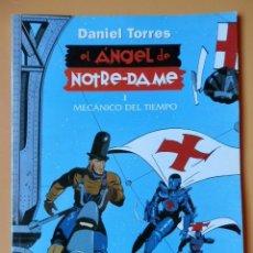 Cómics: EL ÁNGEL DE NOTRE-DAME, I. MECÁNICO DEL TIEMPO - DANIEL TORRES. Lote 101392440
