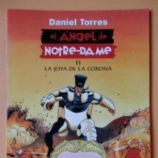 Cómics: EL ÁNGEL DE NOTRE-DAME, II. LA JOYA DE LA CORONA - DANIEL TORRES. Lote 101392444