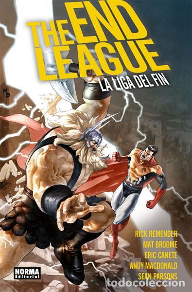 CÓMICS. THE END LEAGUE (LA LIGA DEL FIN) - RICK REMENDER/MAT BROOME/ERIC CANETE/ANDY MACDONALD/SEA (Tebeos y Comics - Norma - Comic USA)