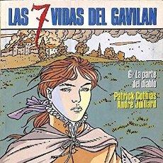 Cómics: LAS SIETE VIDAS DEL GAVILÁN 6. LA PARTE DEL DIABLO - PATRICK COTHIAS; ANDRÉ JUILLARD. Lote 102420723