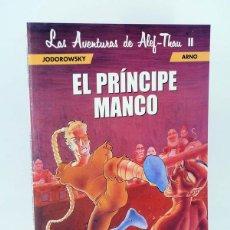 Cómics: LAS AVENTURAS DE ALEF THAU 2 II. EL PRINCIPE MANCO (JODOROWSKY / ARNO) NORMA, 2000. OFRT ANTES 8E. Lote 104290696