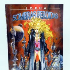 Cómics: COL AZPIRI 10. LORNA. LAS SOMBRAS PERDIDAS (ALFONSO AZPIRI) NORMA, 2005. OFRT ANTES 11E. Lote 183706020