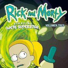 Cómics: CÓMICS. RICK Y MORTY 3. ESPECIAL OJETE SUPERSTAR - SARAH GRALEY/MARC ELLERBY/MILDRED LOUIS. Lote 105369427