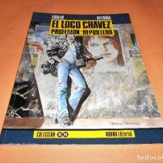 Cómics: EL LOCO CHAVEZ. TRILLO & ALTUNA. 1ª EDICIÓN . RUSTICA. DIFÍCIL. BUEN ESTADO.. Lote 106912651