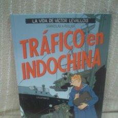 Cómics: TRÁFICO EN INDOCHINA - LA VIDA DE VÍCTOR LEVALLOIS 1. Lote 110636115