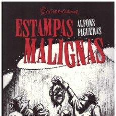 Comics: ALFONS FIGUERAS. ESTAMPAS MALIGNAS. 120 PGNS. MAGNIFICO TOMO DE ALFONSO FIGUERAS. Lote 196973537