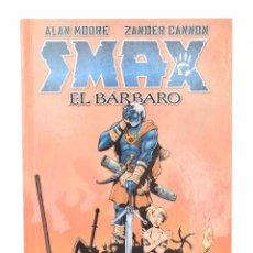 Cómics: SMAX, EL BÁRBARO - MOORE, ALAN / CANNON, ZANDER. Lote 111098190