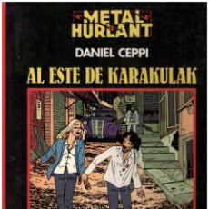 Cómics: DANIEL CEPPI. AL ESTE DE KARAKULAK. MAGNIFICO ALBUM DE LA SERIE NEGRA DE METAL HURLANT. Lote 112640271