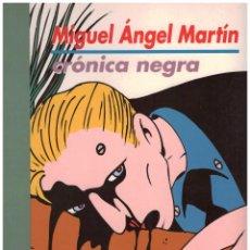 Cómics: MIGUEL ANGEL MARTIN. CRONICA NEGRA. RUSTICA. EDITORIAL MIDONS. Lote 112642123