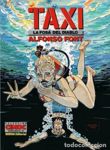 TAXI, LA FOSA DEL DIABLO (ALFONSO FONT) CIMOC EXTRA COLOR Nº 78 - NORMA - IMPECABLE - C05 (Tebeos y Comics - Norma - Comic Europeo)