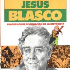 Cómics: JESUS BLASCO. CUADERNOS DE DIVULGACION DE LA HISTORIETA GRAN MONOGRAFICO SOBRE JESUS BLASCO. Lote 151519196