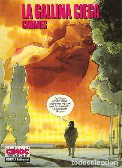 LA GALLINA CIEGA (CABANES) - CIMOC EXTRA COLOR Nº 80/81 - NORMA - MUY BUEN ESTADO - OFI15T (Tebeos y Comics - Norma - Comic Europeo)