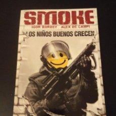 Cómics: COMIC - SMOKE LOS NIÑOS BUENOS CRECEN - NORMA. Lote 116737115