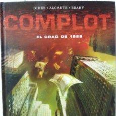 Cómics: COMPLOT -EL CRAC DE 1929- TOMO ÚNICO CON UNA TEORÍA BASTANTE INTERESANTE - MIRAR EN INTERNET. Lote 117749671